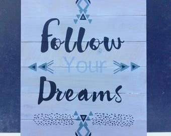 Follow Your Dreams Reclaimed Wood Sign
