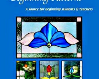 Brand New Stained Glass Pattern Book New Beginning Patterns Book  Full Sized Patterns For Copper Foil or Lead Beginner or Teachers Book