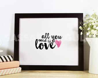 "All You Need Is Love 8x10"" Digital Download Wall Art"