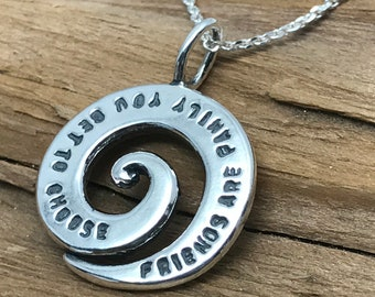 Friends are Family you get to Choose -Sterling Silver Necklace - Friendship, Graduation - choice of chain & length - Ships out in 1 Day !