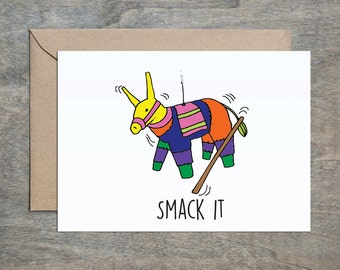 Smack That Ass. Funny Birthday Card. Funny Birthday Card Friend. Funny Birthday Card Sister. Pinata Card.