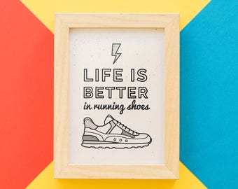 Life is Better in Running Shoes Inspirational Quote A4 Art Print