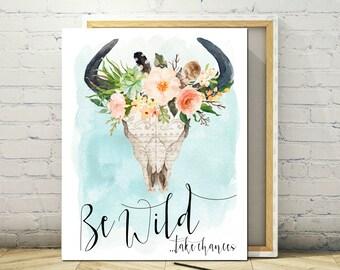 Bull Skull Printable Art 8 x 10 - Be Wild, Instant Print, Poster, Frameable Floral Art, Art Print, Printable Poster, Skull Print, Boho Print