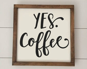 Yes Coffee // Coffee Sign // Coffee Bar // Framed Wood Sign // Farmhouse Decor // Rustic Wood Sign // Farmhouse Sign