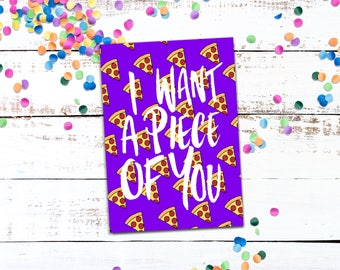 I want a piece of you - Hand Illustrated Valentine's Card