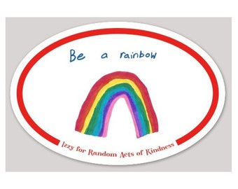 Bumper Sticker, Izzy for Random Acts of Kindness - Be a Rainbow