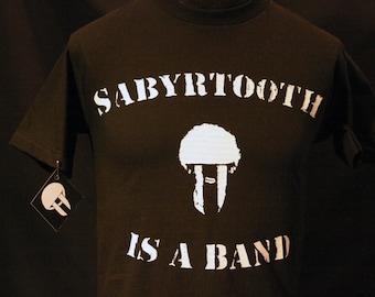 Sabyrtooth Is A Band Tee