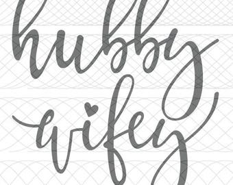 Hubby and Wifey SVG PNG STUDIO3 Cut Files for Silhouette Cameo/Portrait & Cricut Explore/Maker DIY Craft Cutters