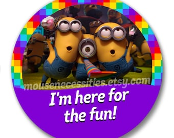 """I'm Here for the Fun! Minions Inspired 3"""" Pinback Button"""