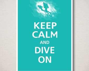 Keep Calm and DIVE ON Typography Scuba Diving Print