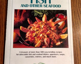 Creative Cooking: Fish And Other Seafood Vintage 1993 Cookbook