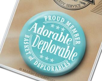 "ADORABLE DEPLORABLE for Donald Trump Button - 2.25"" Circle - Republican Mike Pence Funny Humor Pin - Proud Member Basket of Deplorables 2020"