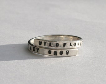 Handstamped Silver lyric Ring. 'Wildflowers don't care where they grow' -Dolly Parton - Sterling Silver 925 -Adjustable