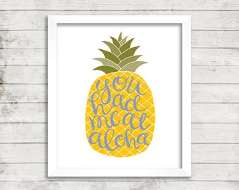 You Had Me At Aloha Pineapple 8 x 10 Print | Hand lettered | Hand Illustrated | Hand Drawn | Wall Art | Home Decor | Wall Decor | Gift Idea