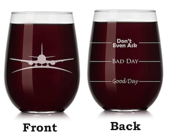 Airplane Pilot Flight Attendant Wine Glass Stemless or Stemmed Funny Fill Lines Good Bay Day Don't Even Ask