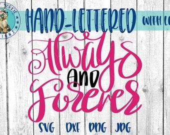 Always and Forever  - Hand lettered - svg, dxf, png, jpg, Love, Heart, Brush Lettering, Cricut, Studio Cut file