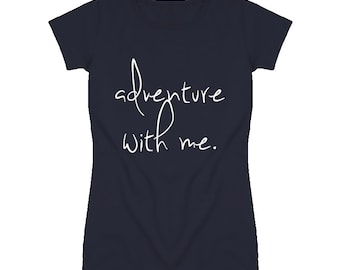 Adventure With Me Cute Graphic T Shirt