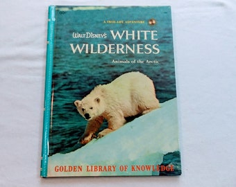 """Vintage 60's Childrens Educational Book, """"Walt Disney's White Wildness: Animals of the Arctic"""" from the Golden Library of Knowledge."""