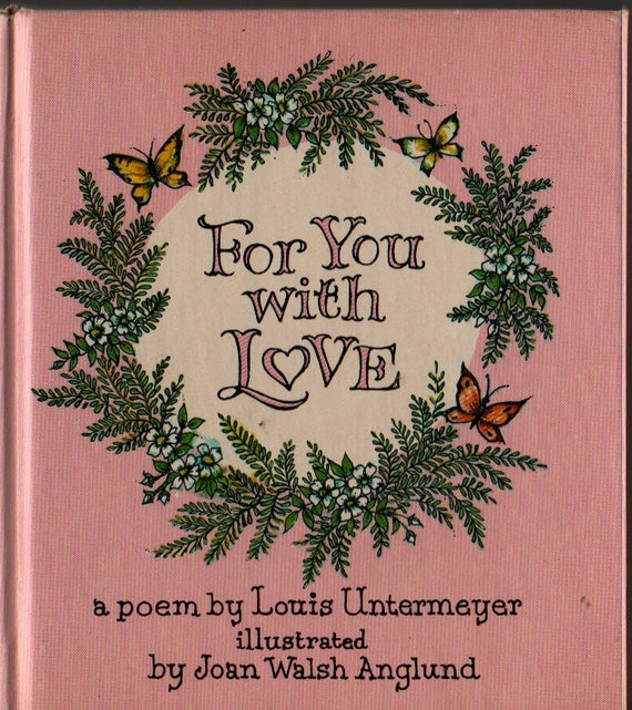 For You With Love + Louis Untermeyer + Joan Walsh Anglund + 1961 + Vintage Gift Book