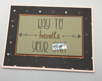 Way to Handle Your Sh!t Handmade Card