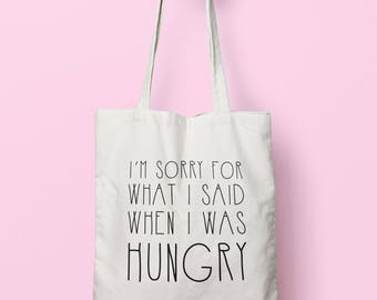 I'm Sorry For What I Said When I Was Hungry Tote Bag Long Handles TB0247