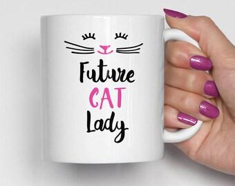 Future Cat Lady Mug, Cat Lover Coffee Mug, Single Lady Mug, Funny Mug, Birthday Gift, Best Friend Mug (0033)