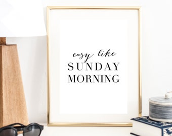 Easy Like Sunday Morning Print | Wall Art | Typography Poster | Wall Decor | Minimal Art Print | Office Decor | Large Print | Sunday