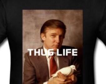 Donald Trump Thug Life Shirt Trump Shirt