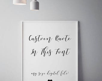 Custom Quote Printable, Custom Quote Print, Personalized Quote Print, Custom Poster, Dorm Art, Unique Gift Idea, Custom Typography Print