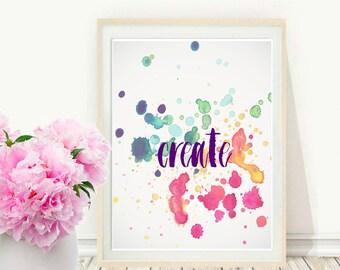 Create Print, Printable Wall Art, Typographic Art, Watercolour, Modern wall Art, digital Download, Home Decor