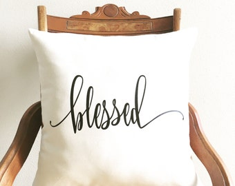 blessed pillow cover, farmhouse pillow, inspirational quote, farmhouse decor, housewarming wedding gift, custom pillow, words on pillow