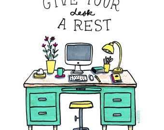 Rest Your Desk -Art Print 5x7, 8x10, 11x14