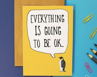 Everything is going to be ok Card - encouragement card - sympathy card - friendship card - break up card - motivational card - positive card