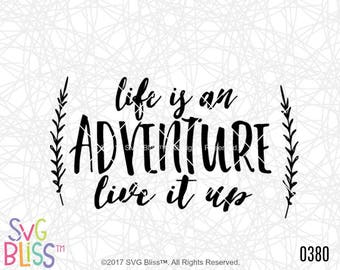Adventure SVG DXF, Life is an Adventure, Camping, YOLO, Wild, Free Spirit, Original, Cut File, Cricut & Silhouette Compatible Design File