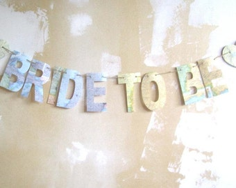 Bride To Be, Bride Banner, Word Banner, Travel Theme, Bridal Shower Banner, Map Theme, You Choose Letter Size, Vintage Maps