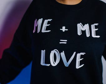 Self Love Me Plus Me Equals Love Sweatshirt | galentines day | self-love | gift for her | body posi | body positive | birthday gift