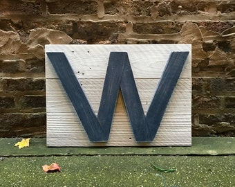 """Reclaimed Wood """"Fly the W"""" Sign . Chicago Cubs Sign . Chicago Win Flag . Cubs Wall Decor . Cubs W Sign . Handmade Chicago . Baseball Sign"""