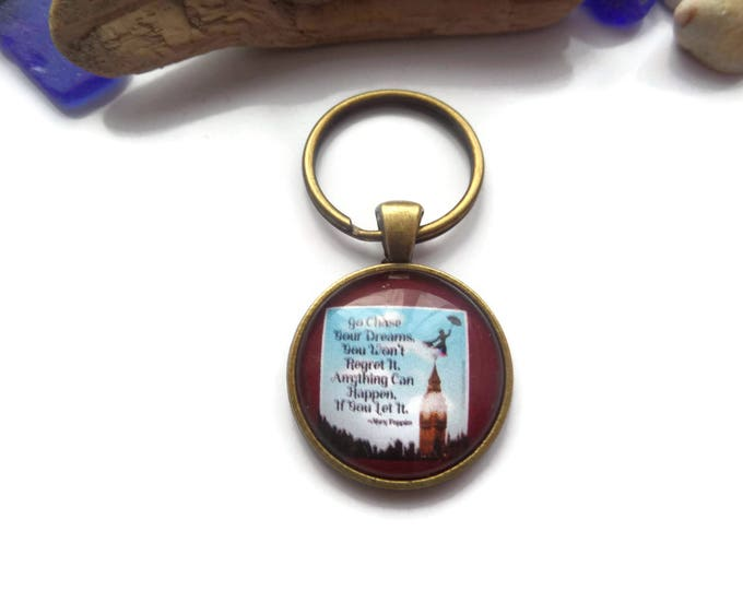 "Mary Poppins themed "" go chase your dreams "" 25mm glass cabochon keyring gift, university gift, college gift, novelty gift, sandykissesuk"