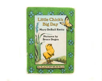 Little Chick's Big Day | Mary DeBall Kwitz | Pictures by Bruce Degen | An Early I CAN READ Book | Vintage Children's Book | 1981