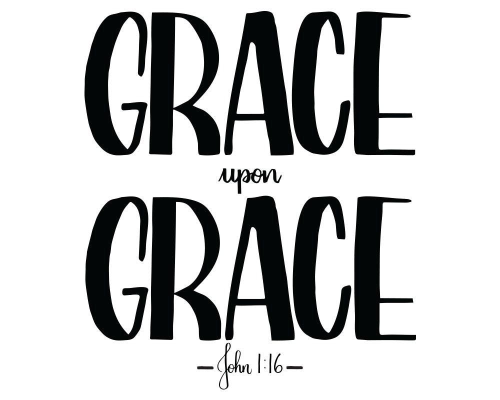 Grace Upon Grace John 1 16 Scripture Print Bible Verse