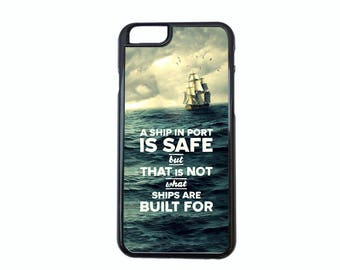 A Ship In Port... Typography Case Design Choose iPhone 5/5s, 5c, 6/6s, 6/6s Plus, 7, 7 Plus, 8 or 8 Plus.