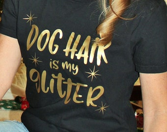 "V-Neck T-Shirt ""Dog Hair is My Glitter"""