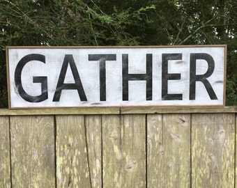 Gather sign, Fixer Upper Inspired Signs, 41x11.5, Rustic Wood Signs, Farmhouse Signs, Wall Décor
