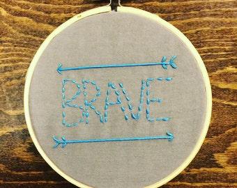 BRAVE//Embroidery Hoop Art