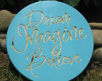 Dream Imagine Believe -  Routed Wood Disk 3D Wall Decor - Color Options DSK6