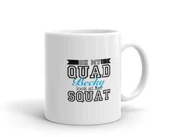 Big Booty Squat Coffee Mug, Oh My Quad Becky Look At Her Squat