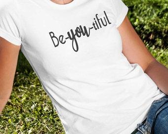 Be-You-tiful T-Shirt