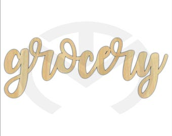 Unfinished Wood Calligraphy Script Word Grocery Laser Cut, Smaller Sizes, Home Decor, Farmhouse