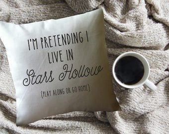 Gilmore Girls throw pillow cover/ Gilmore Girl's fan gift/ Star Hollow pillow/ I'm pretending I live in Stars Hollow