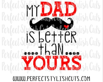 My Dad Is Better Than Yours SVG, DXF, EPS, png Files for Cutting Machines Cameo or Cricut - Father's Day Svg, Daddy Svg, Girl Svg, Boy Svg
